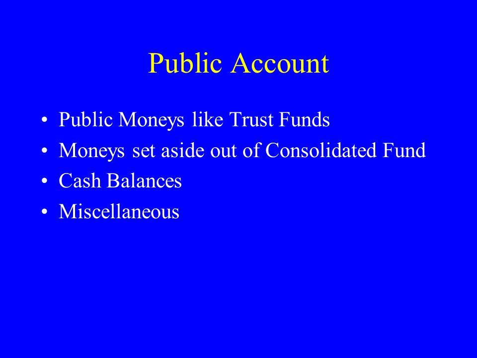 Public Account Public Moneys like Trust Funds