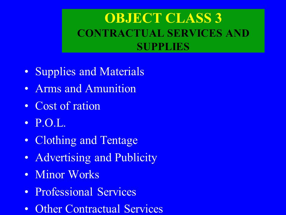 OBJECT CLASS 3 CONTRACTUAL SERVICES AND SUPPLIES
