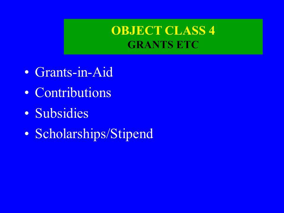 OBJECT CLASS 4 GRANTS ETC