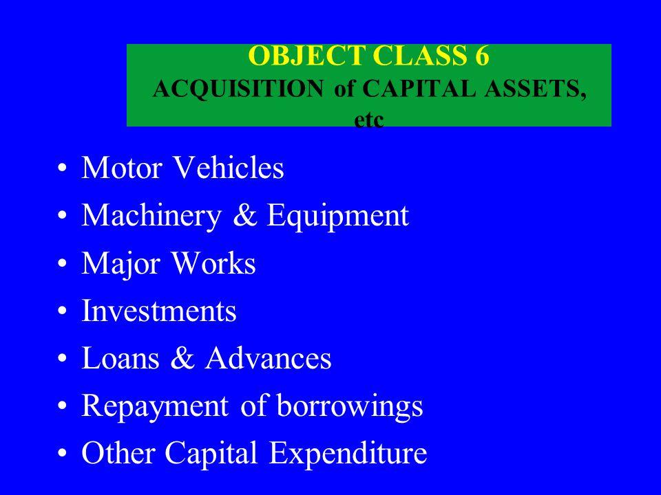 OBJECT CLASS 6 ACQUISITION of CAPITAL ASSETS, etc