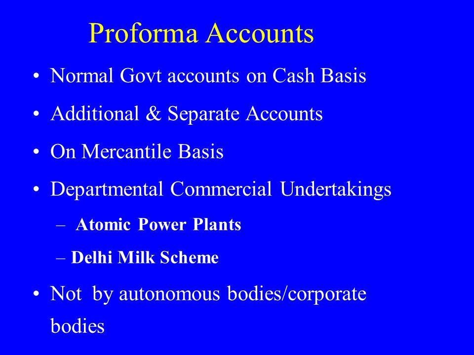 Proforma Accounts Normal Govt accounts on Cash Basis