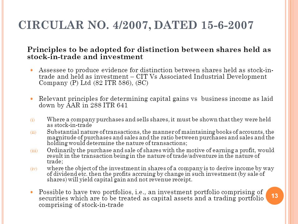 CIRCULAR NO. 4/2007, DATED 15-6-2007Principles to be adopted for distinction between shares held as stock-in-trade and investment.
