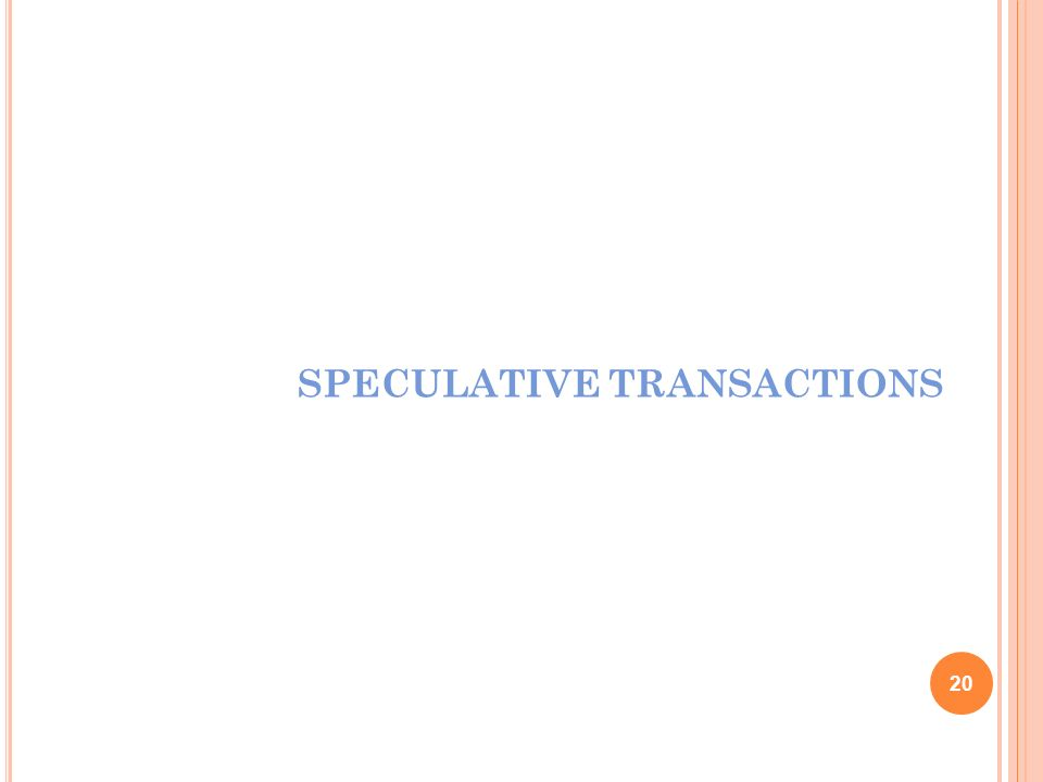 SPECULATIVE TRANSACTIONS