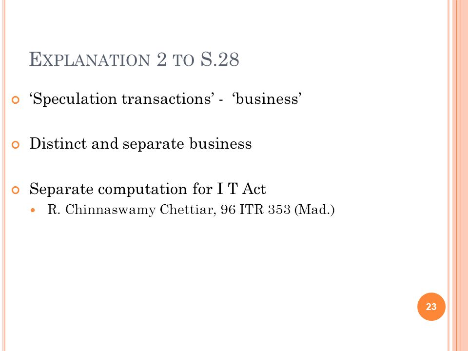 Explanation 2 to S.28 'Speculation transactions' - 'business'
