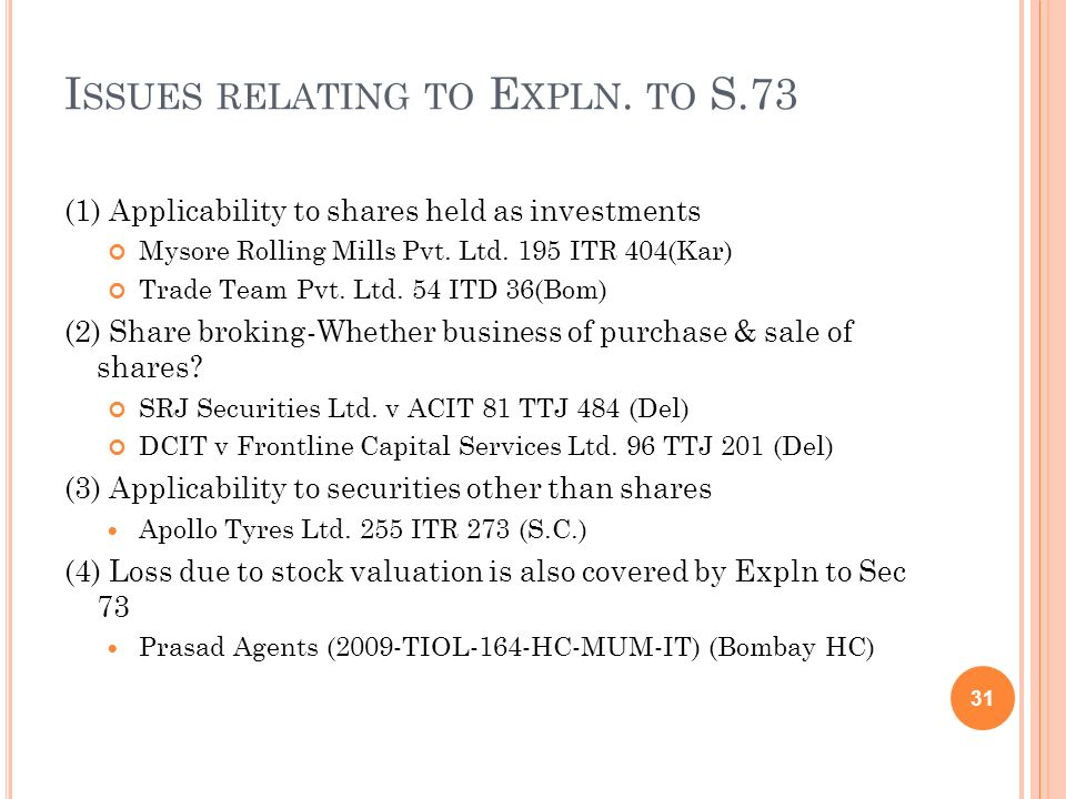 Issues relating to Expln. to S.73
