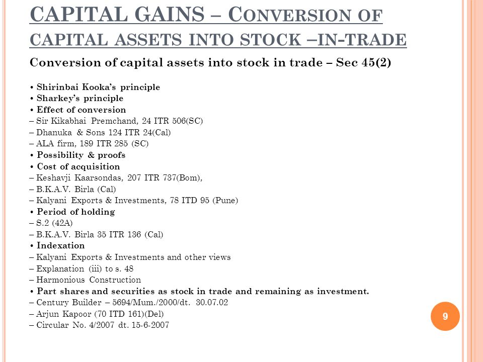 CAPITAL GAINS – Conversion of capital assets into stock –in-trade