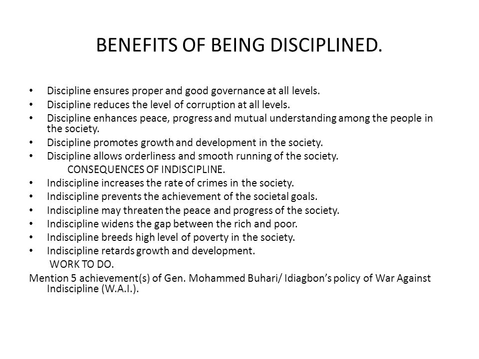 BENEFITS OF BEING DISCIPLINED.