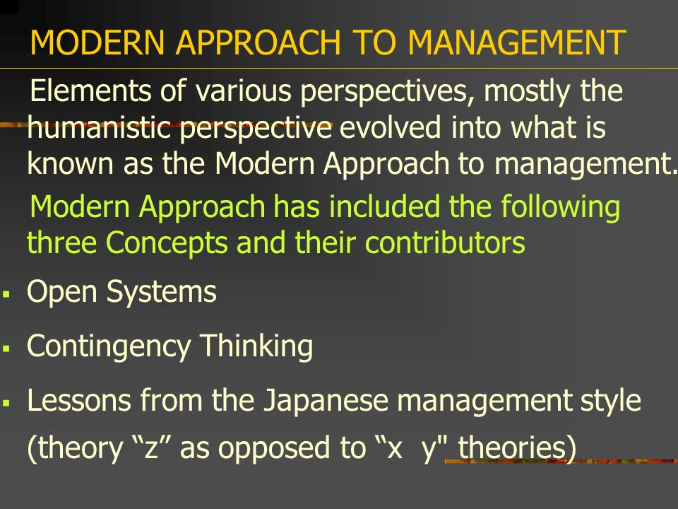contemporary approaches to management Explain how the four contemporary approaches to management are different from one another define â open systemsâ and describe the internal, competitive, and macroenvironments of an.