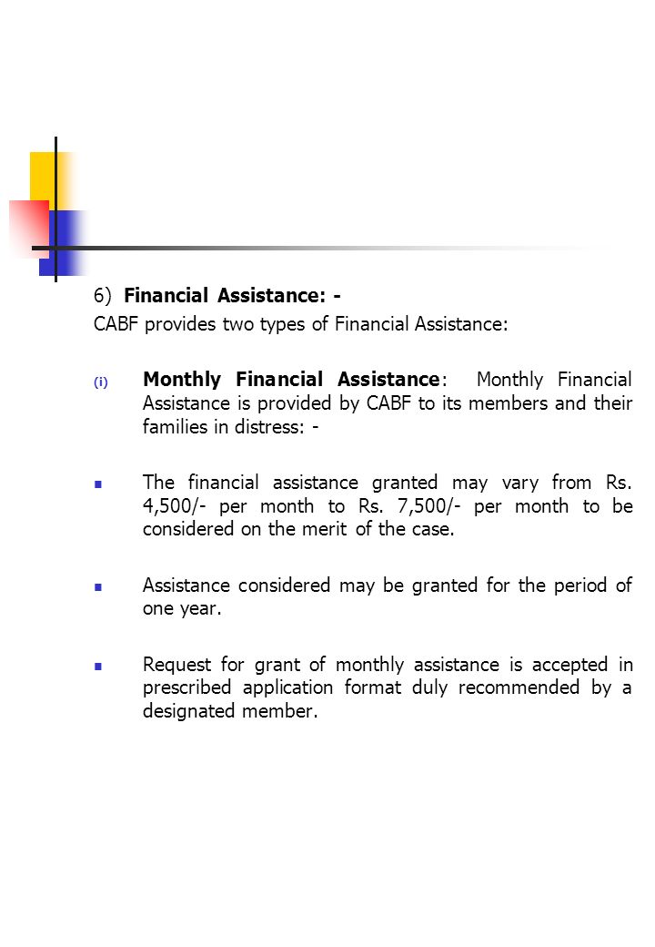 6) Financial Assistance: -