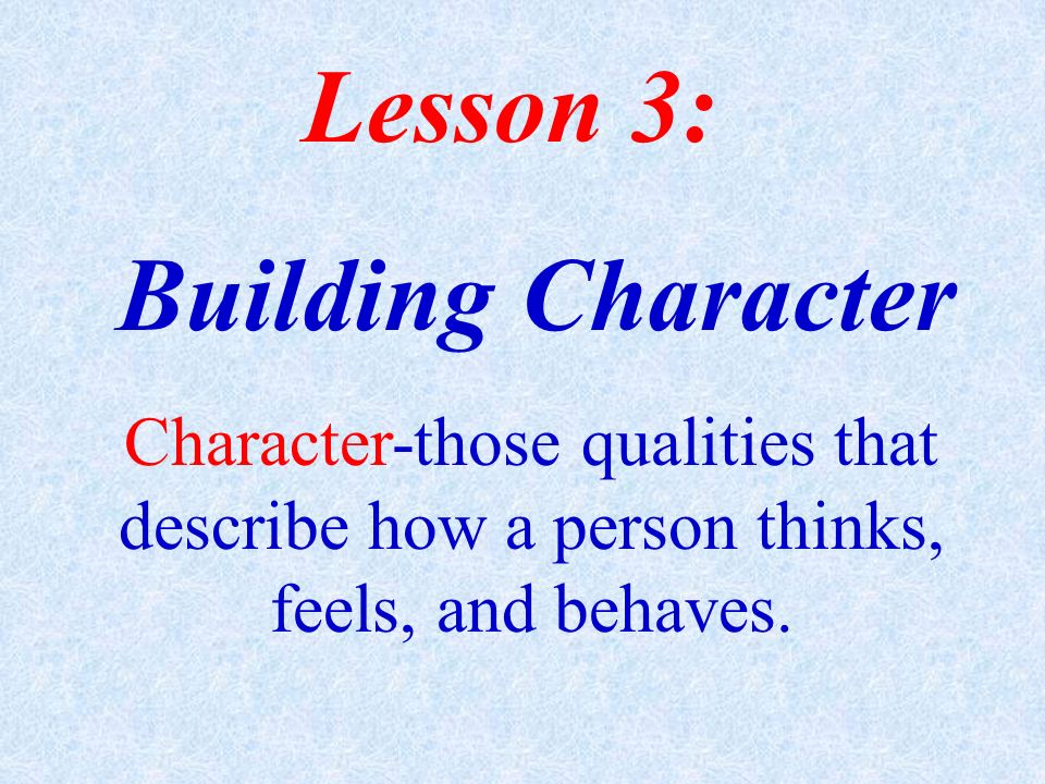Lesson 3: Building Character