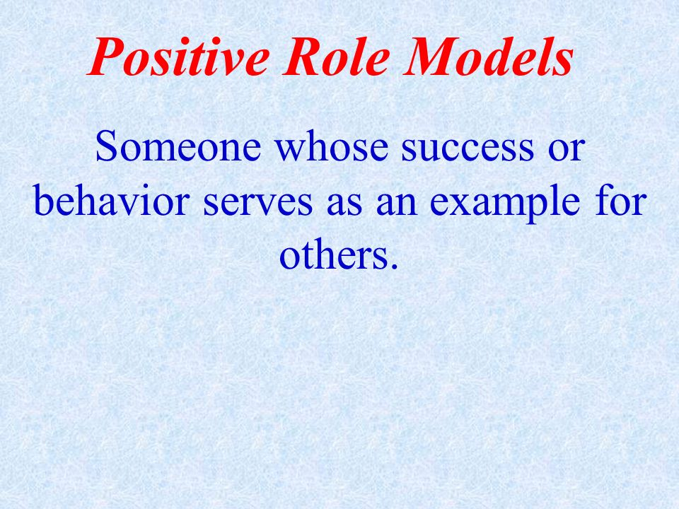 Someone whose success or behavior serves as an example for others.