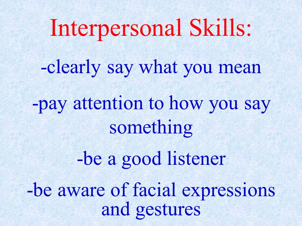 Interpersonal Skills: