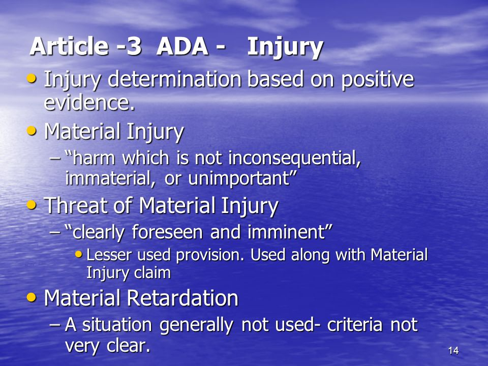 Article -3 ADA - Injury Injury determination based on positive evidence. Material Injury.