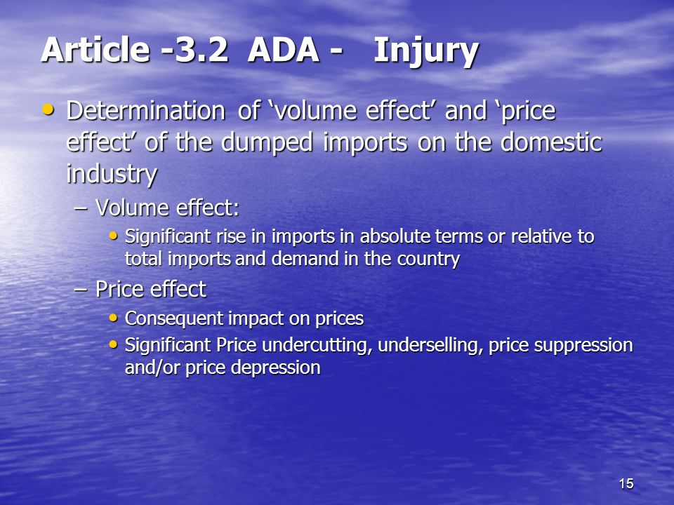 Article -3.2 ADA - Injury Determination of 'volume effect' and 'price effect' of the dumped imports on the domestic industry.