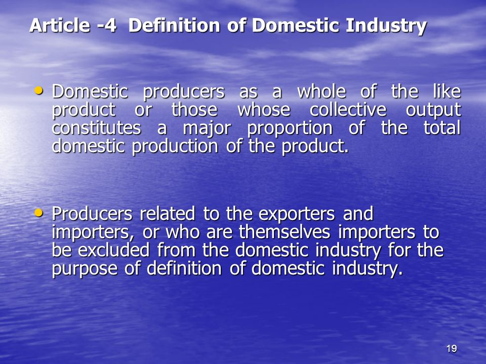 Article -4 Definition of Domestic Industry