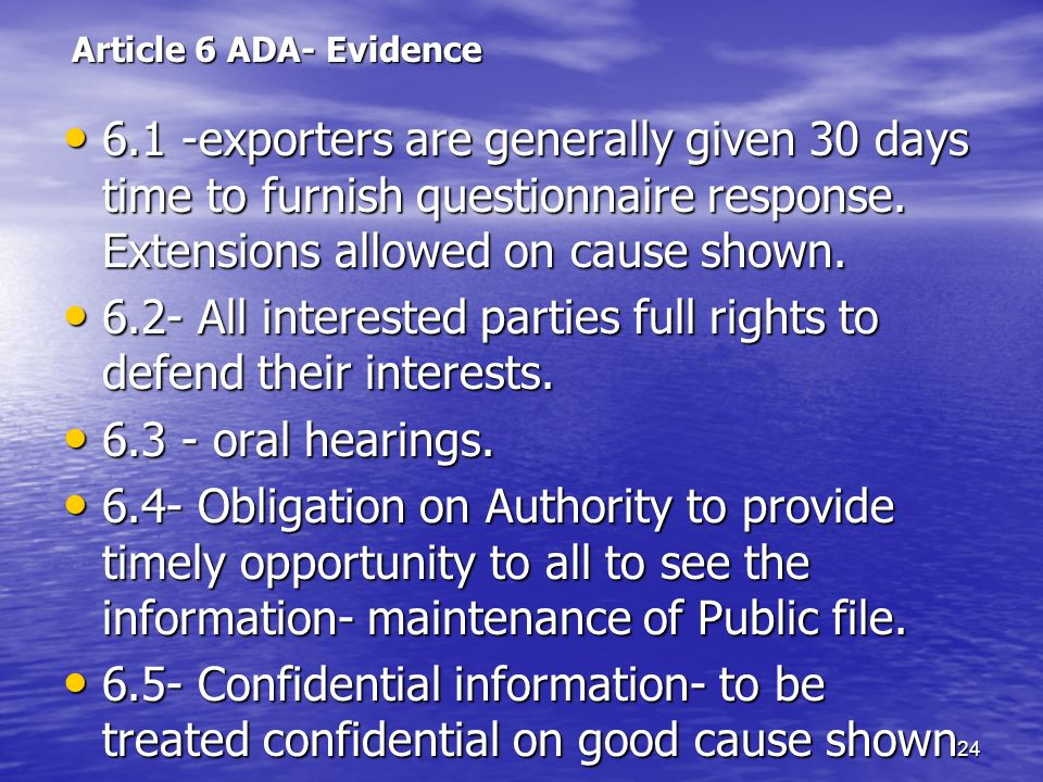 6.2- All interested parties full rights to defend their interests.