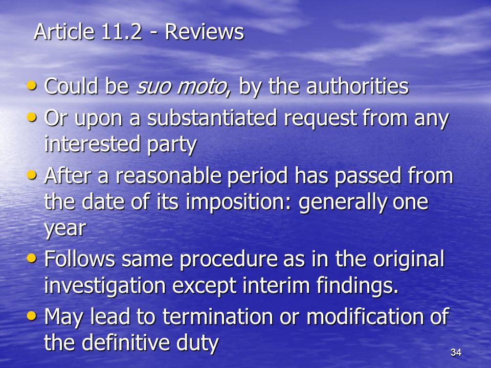 Article 11.2 - Reviews Could be suo moto, by the authorities. Or upon a substantiated request from any interested party.