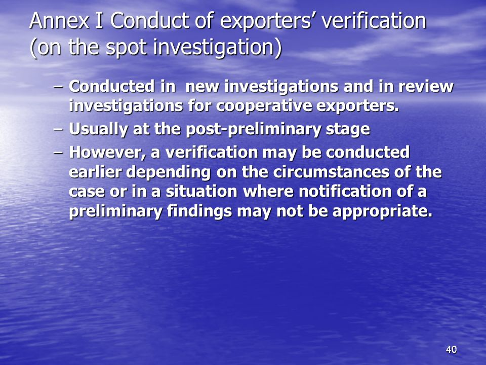 Annex I Conduct of exporters' verification (on the spot investigation)