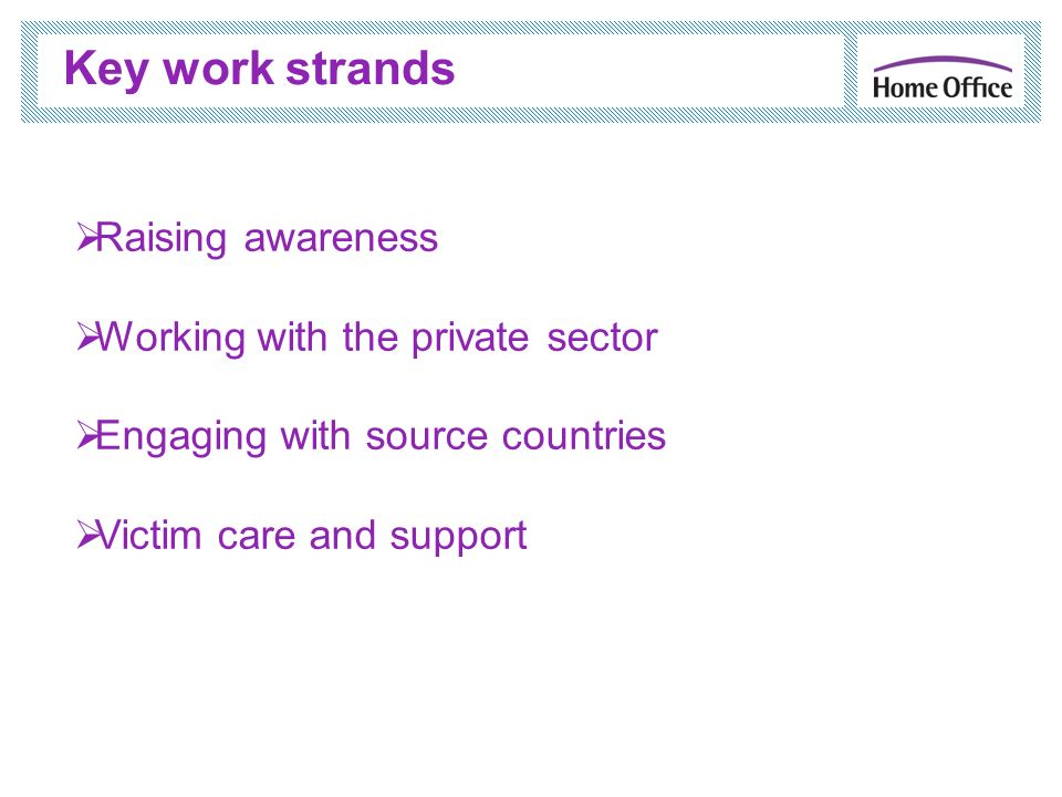 Key work strands Raising awareness Working with the private sector