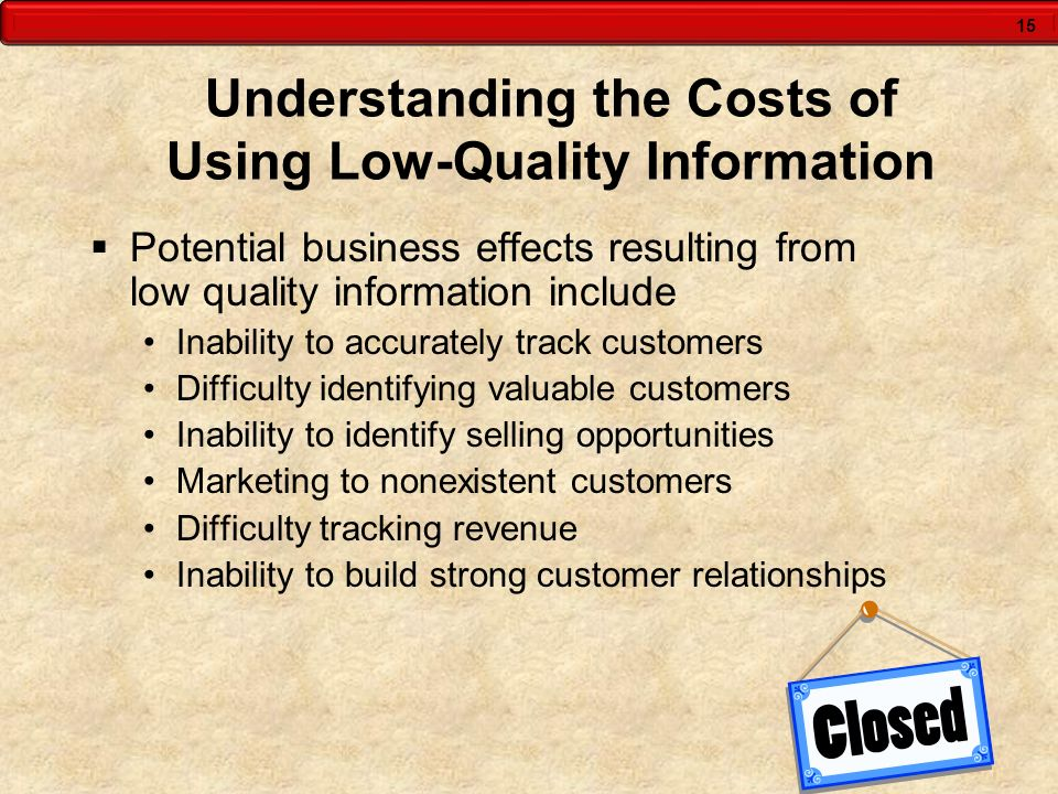 Understanding the Costs of Using Low-Quality Information