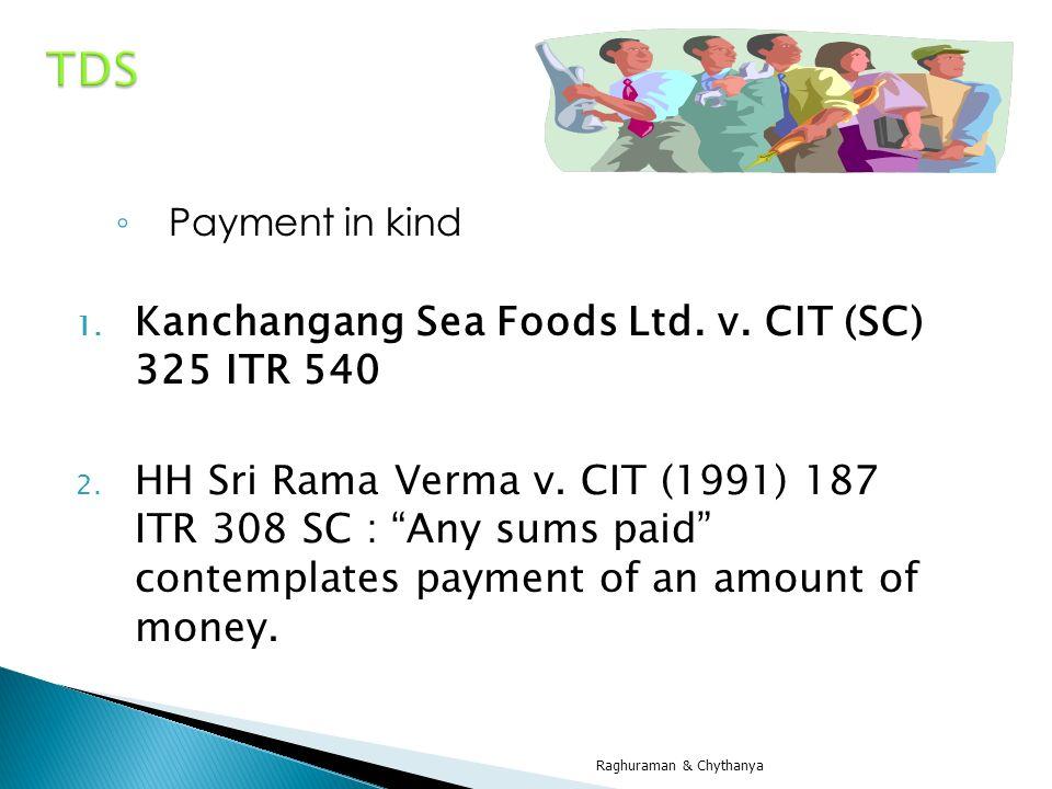 TDS Kanchangang Sea Foods Ltd. v. CIT (SC) 325 ITR 540