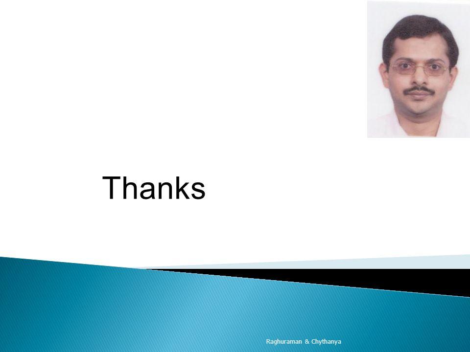 Q&A Thanks Raghuraman & Chythanya