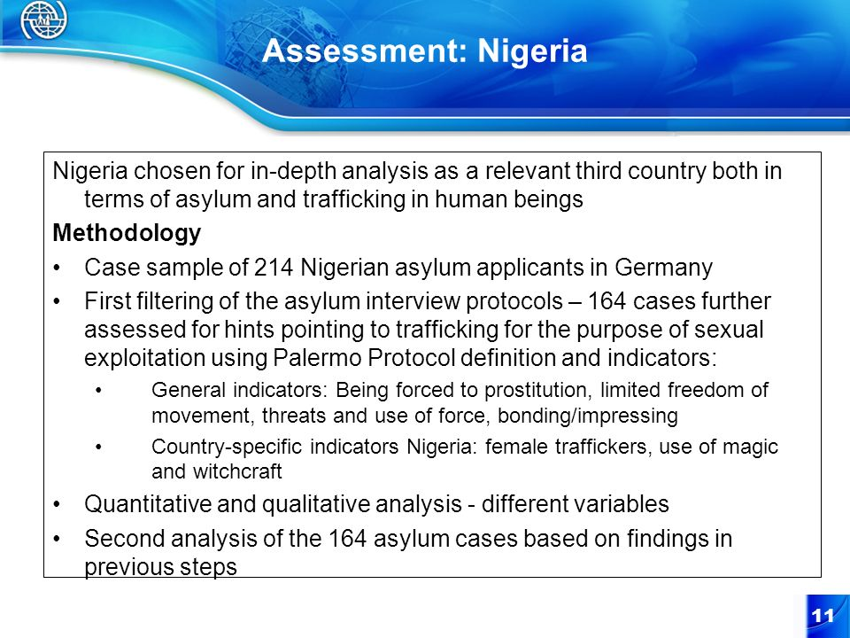 Assessment: Nigeria Nigeria chosen for in-depth analysis as a relevant third country both in terms of asylum and trafficking in human beings.