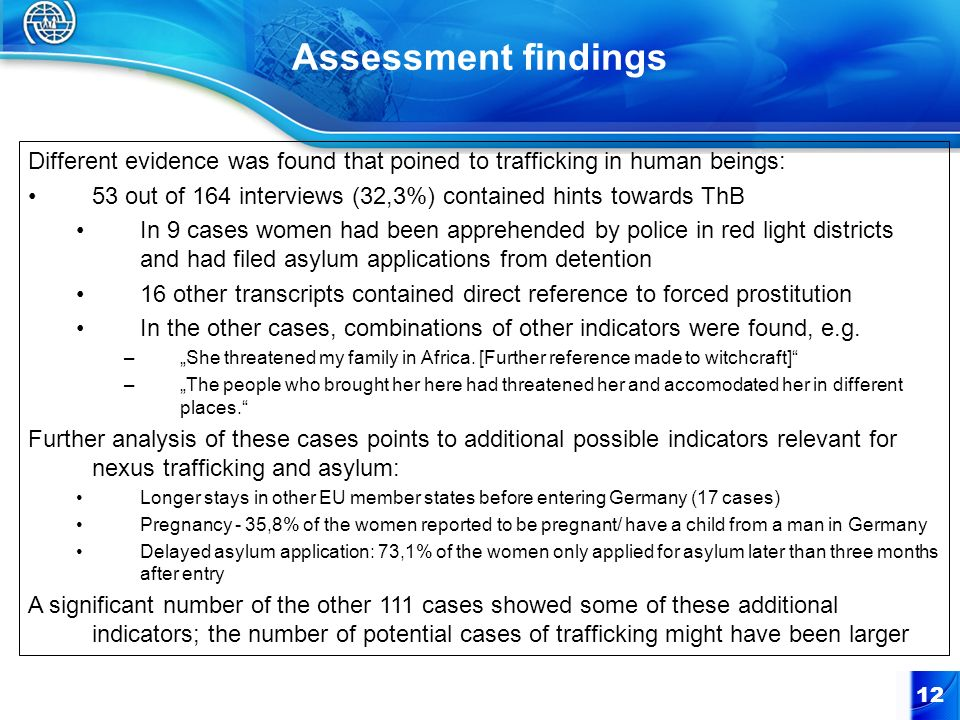Assessment findings Different evidence was found that poined to trafficking in human beings: