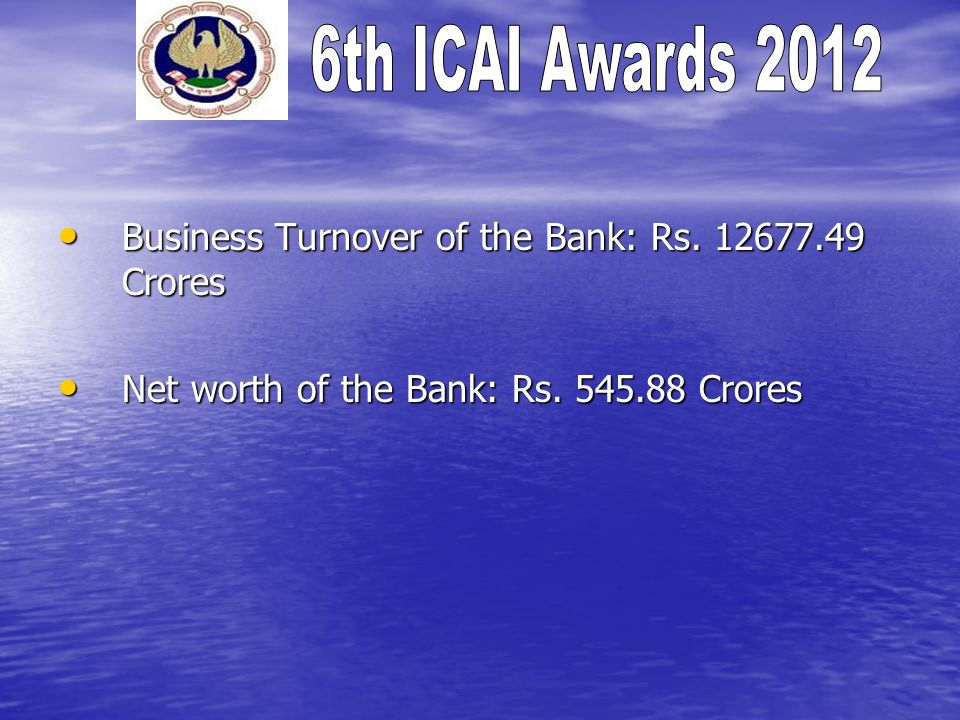 Business Turnover of the Bank: Rs. 12677.49 Crores