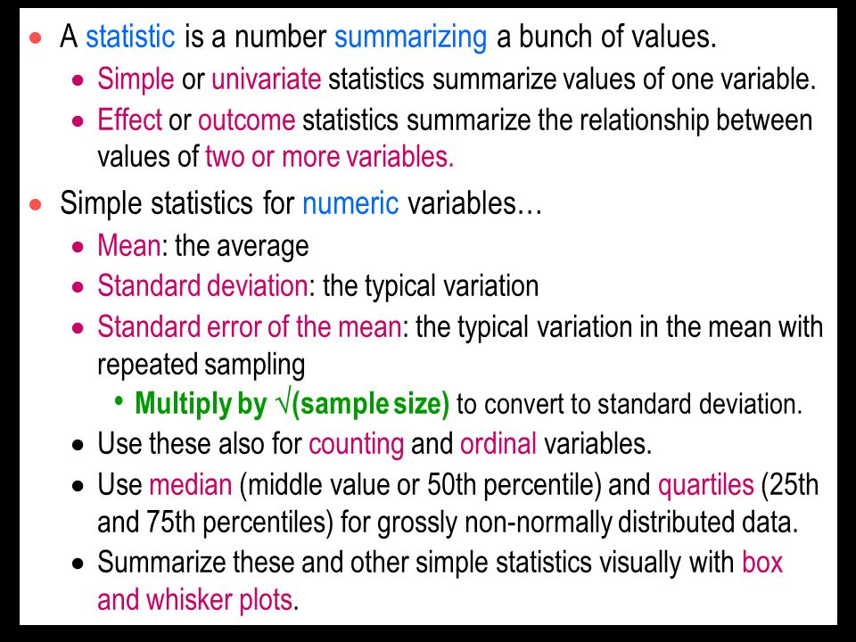 A statistic is a number summarizing a bunch of values.