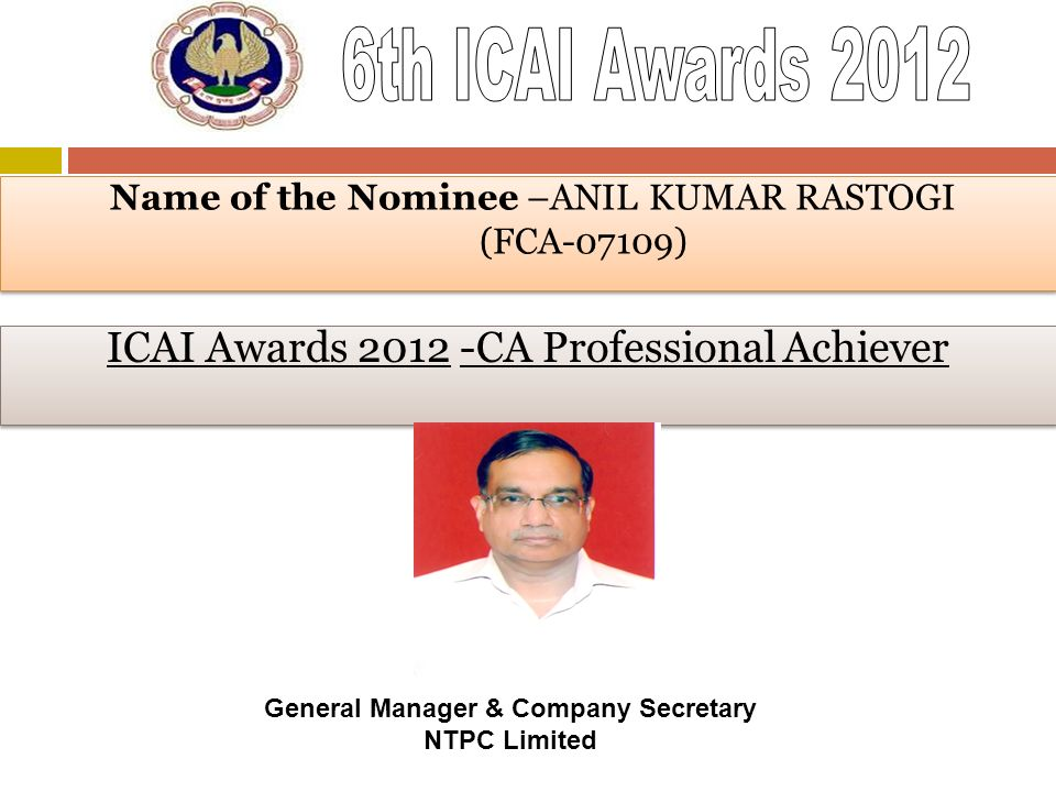 Name of the Nominee –ANIL KUMAR RASTOGI (FCA-07109)