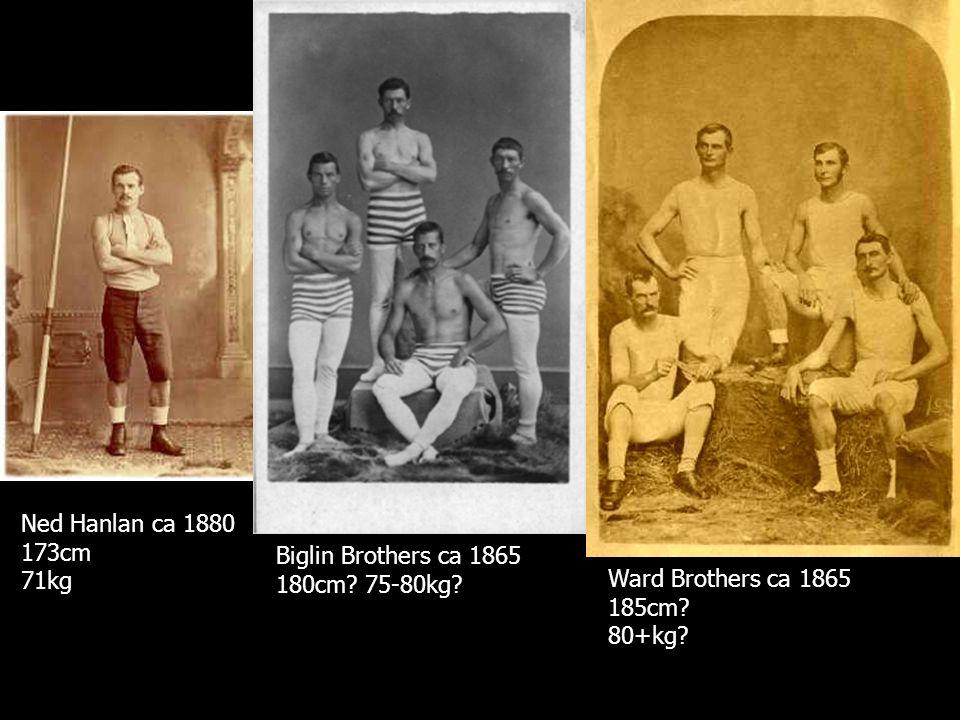 Ned Hanlan ca 1880 173cm 71kg Biglin Brothers ca 1865 180cm 75-80kg