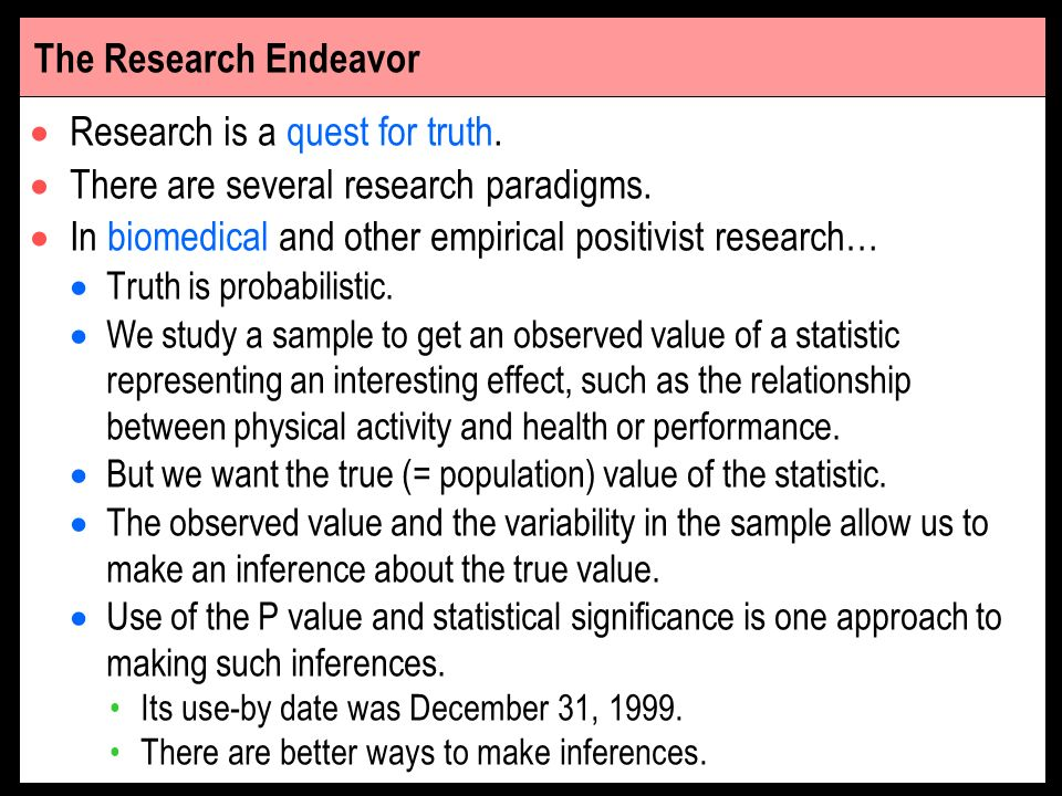Research is a quest for truth. There are several research paradigms.
