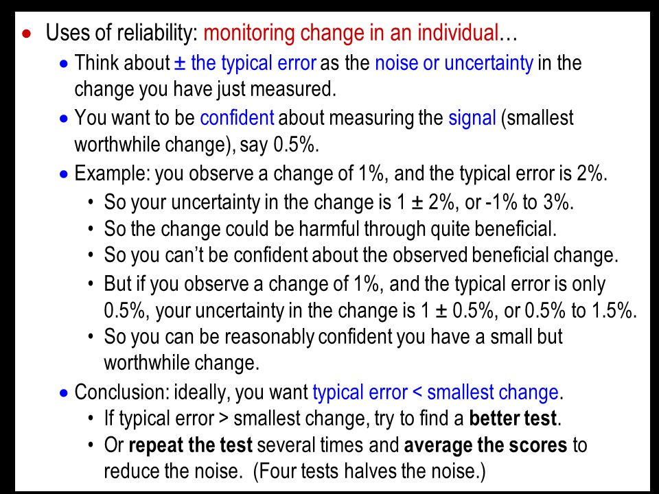 Uses of reliability: monitoring change in an individual…