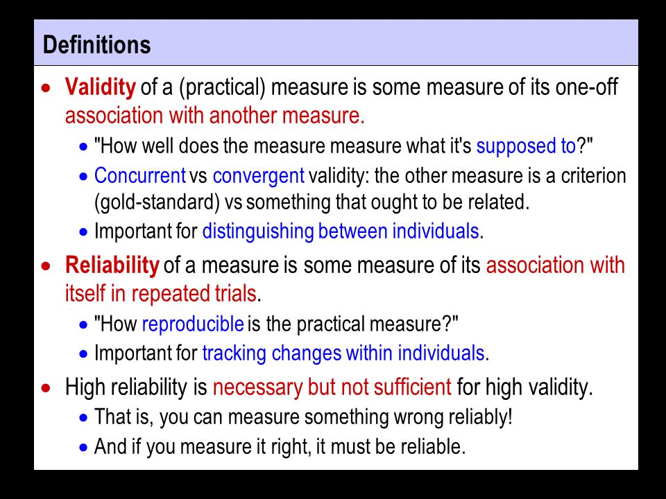 Definitions Validity of a (practical) measure is some measure of its one-off association with another measure.