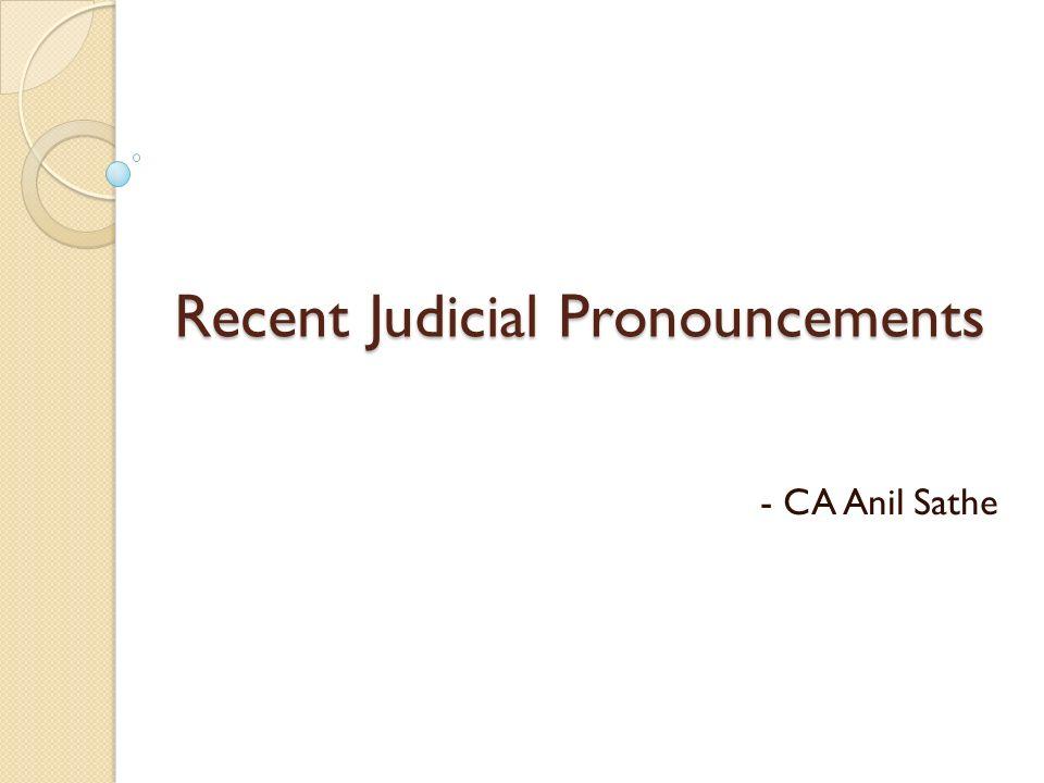 Recent Judicial Pronouncements