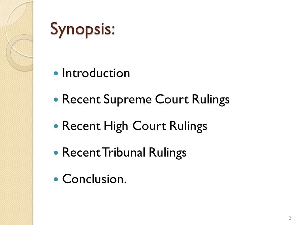 Synopsis: Introduction Recent Supreme Court Rulings