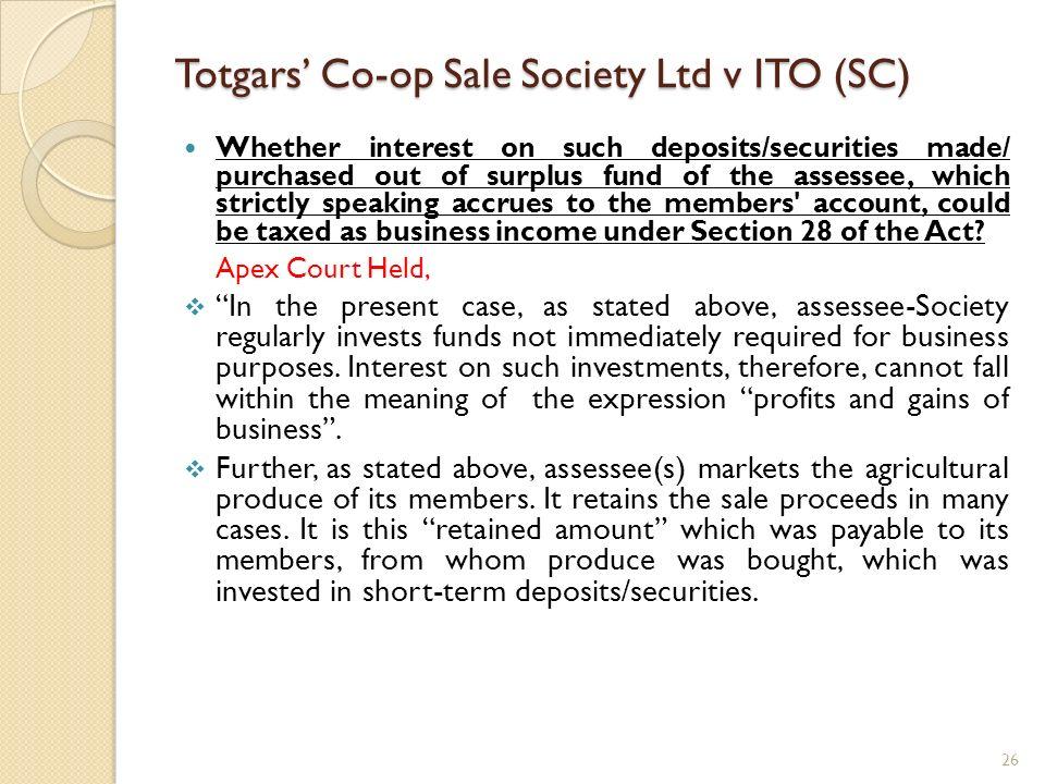 Totgars' Co-op Sale Society Ltd v ITO (SC)