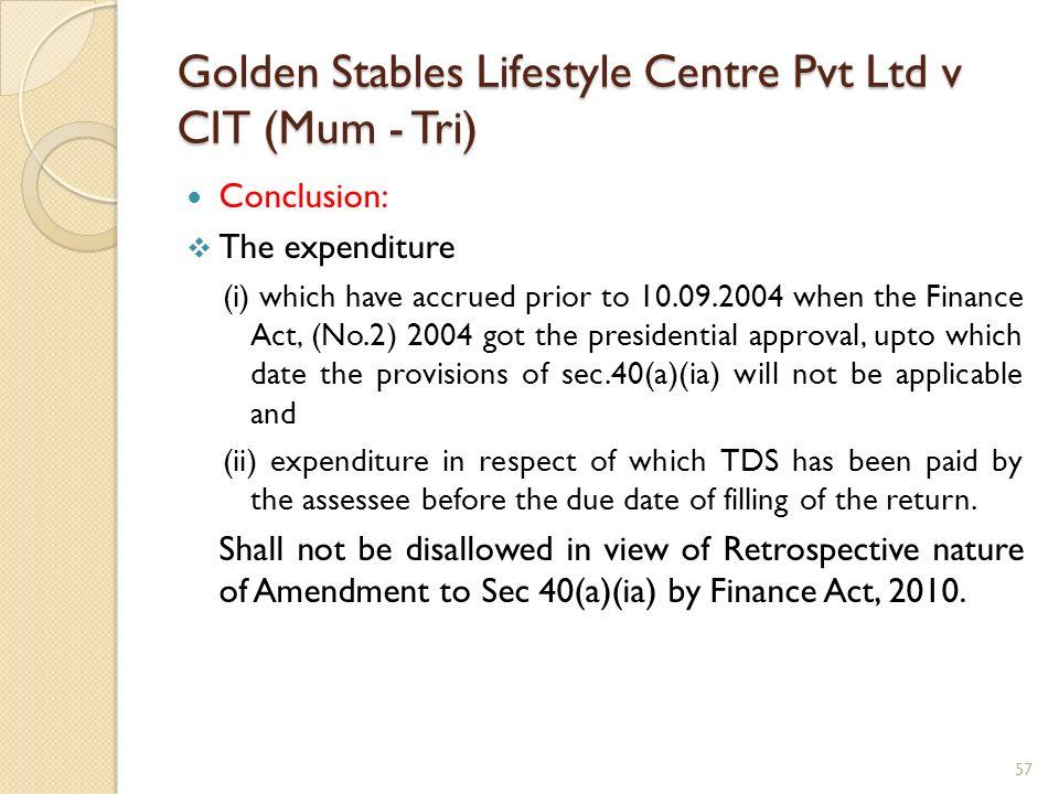 Golden Stables Lifestyle Centre Pvt Ltd v CIT (Mum - Tri)