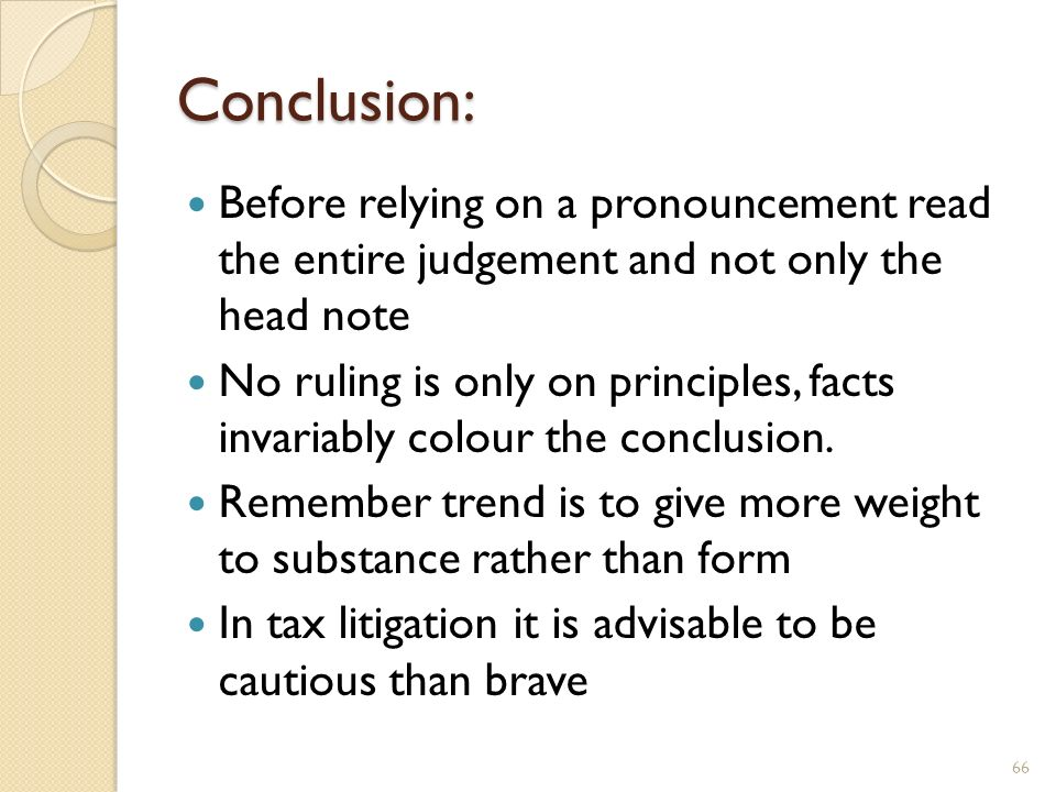 Conclusion: Before relying on a pronouncement read the entire judgement and not only the head note.