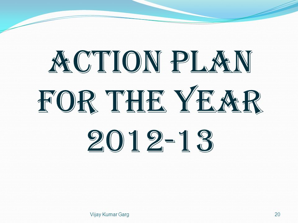 ACTION PLAN FOR THE YEAR 2012-13