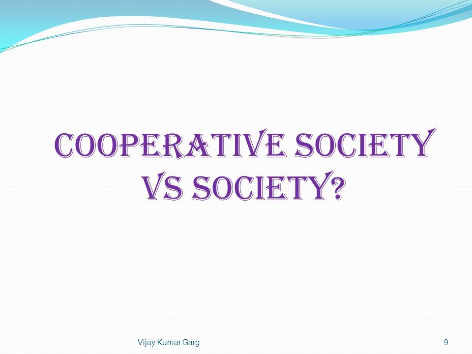 COOPERATIVE SOCIETY Vs SOCIETY
