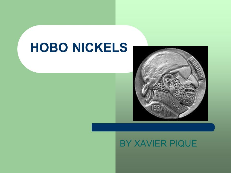 HOBO NICKELS BY XAVIER PIQUE