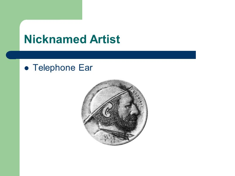Nicknamed Artist Telephone Ear