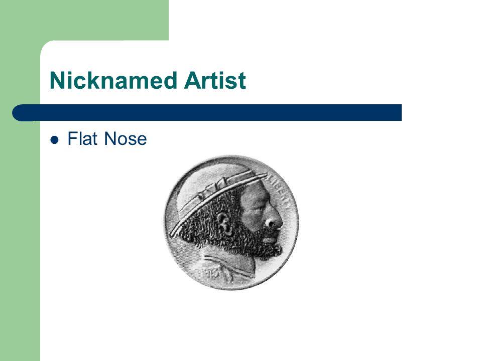 Nicknamed Artist Flat Nose