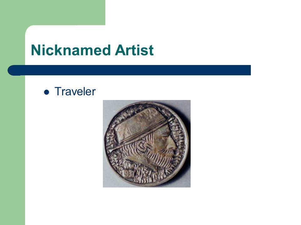 Nicknamed Artist Traveler