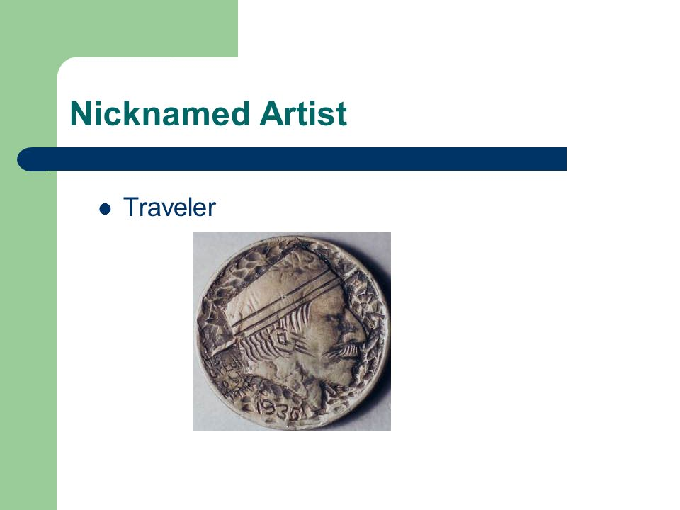 Nicknamed Artist Traveler
