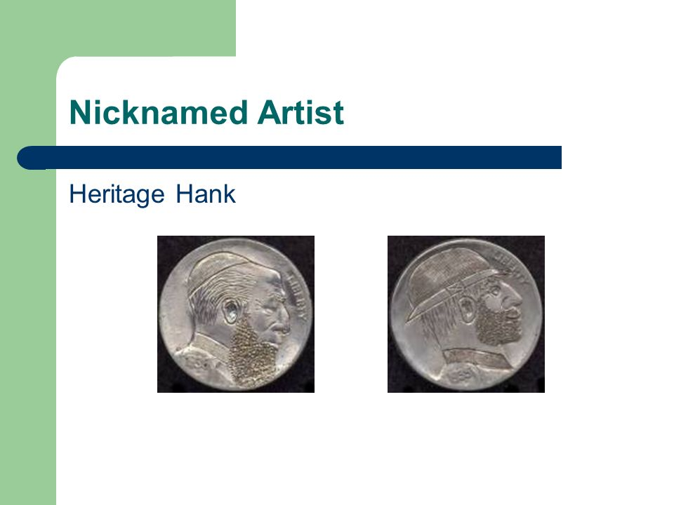 Nicknamed Artist Heritage Hank