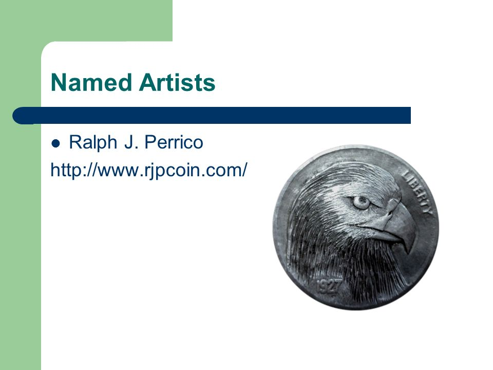 Named Artists Ralph J. Perrico http://www.rjpcoin.com/