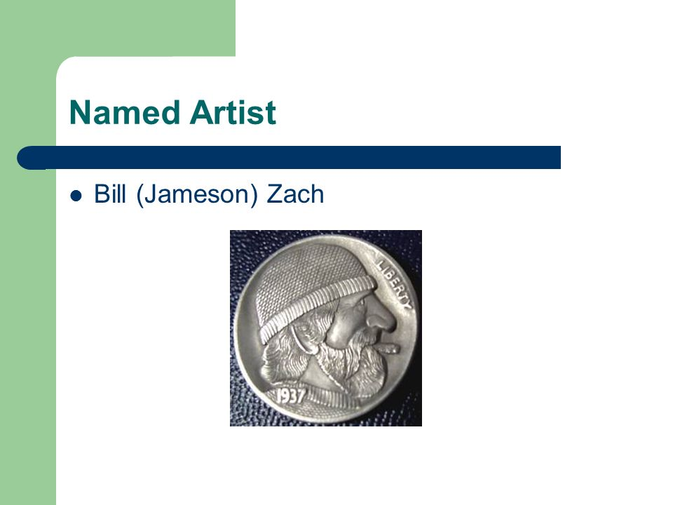Named Artist Bill (Jameson) Zach